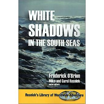White Shadows in the South Seas by Frederick O'Brien - 9781570901690
