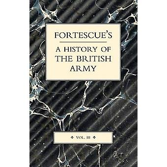 Fortescue's History of the British Army - v.III by J. W. Fortescue - 9