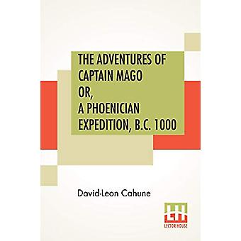 The Adventures Of Captain Mago Or - A Phoenician Expedition - B.C. 10
