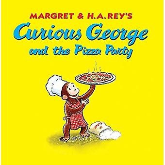 Utelias George and the Pizza Party by H A Rey & Margret Rey & Edited by Alan J Shalleck