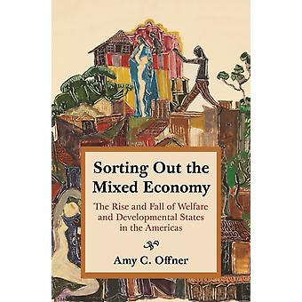 Sorting Out the Mixed Economy by Professor Amy C. Offner