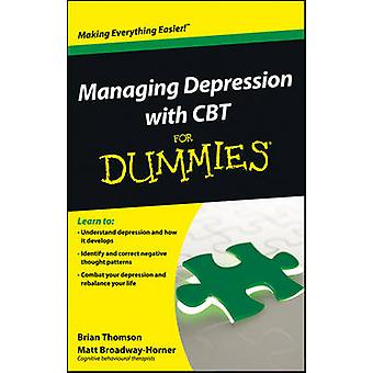 Managing Depression with CBT For Dummies by Thomson & BrianBroadwayHorner & Matt