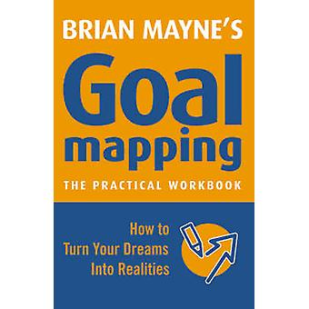 Goal Mapping by Mayne & Brian