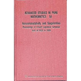 Noncommutativity and Singularities: Proceedings of French-Japanese Symposia Held at IHES in ...