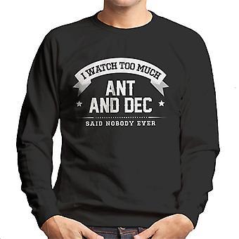 Ich sehe zu viel Ameise und Dez sagte niemand jemals Herren Sweatshirt