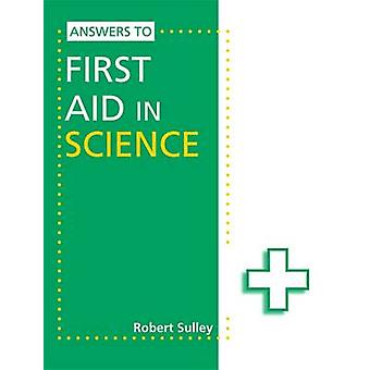 Answers to First Aid in Science by Robert Sulley - 9781444186451 Book