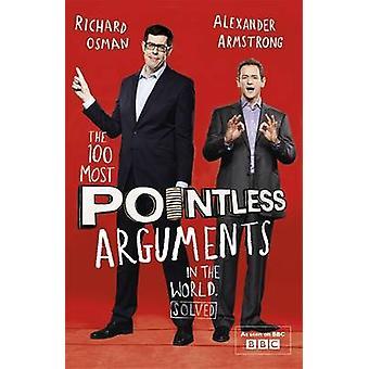 Die 100 meist sinnlose Argumente in der Welt von Alexander Armstrong