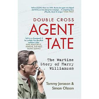Agent TATE - The Wartime Story of Harry Williamson by Tommy Jonason -