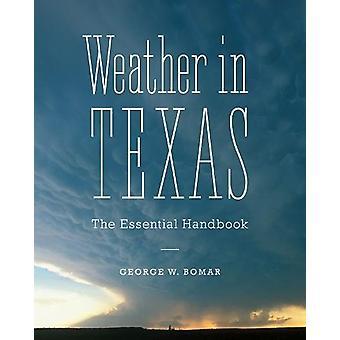 Weer in Texas - het essentieel handboek door George W. Bomar - 9781477