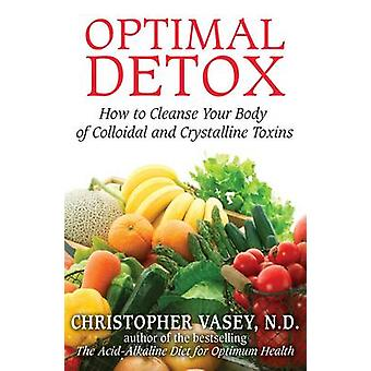 Optimal Detox - hur att rengöra din kropp av kolloidal och kristallint