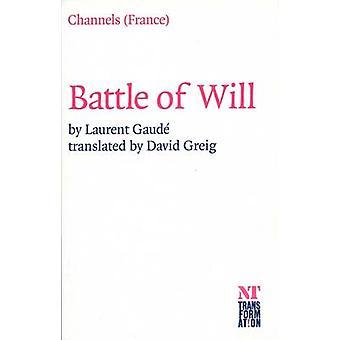 Battle of Will by Laurent Gaude - David Greig - 9781840023084 Book