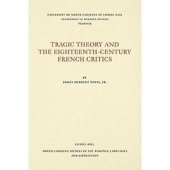 Tragische Theorie und der Achtzehntjahrhundert Französisch Kritiker von James Herb