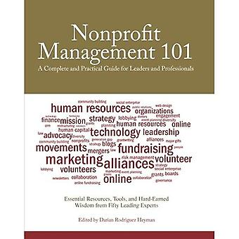 The Nonprofit Management 101: A Complete and Practical Guide for Leaders and Professionals