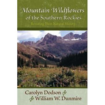 Berg-Wildblumen der südlichen Rocky Mountains: enthüllt ihre Naturgeschichte