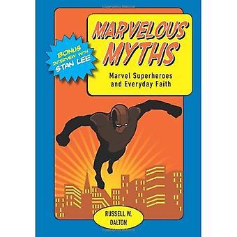 Marvelous Myths: Marvel Superheroes and Everyday Faith