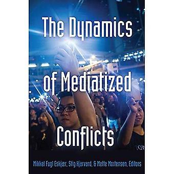 La dinámica de los conflictos mediatizadas (crisis globales y los medios de comunicación)