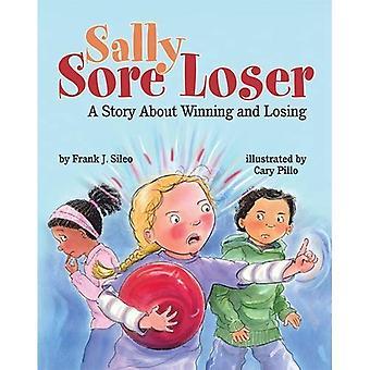 Sally Sore Loser: Una storia di vincere e perdere