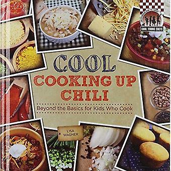 Cool koken tot Chili: Meer dan de basisprincipes voor kinderen die koken (dambord Gidsbibliotheek: Cool jonge Chefs)