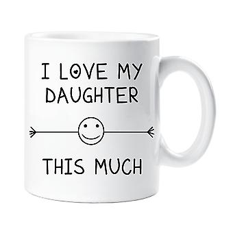 I Love My Daughter This Much Mug