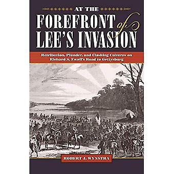 I spetsen för Lees Invasion: vedergällning, plundring och kolliderar kulturer på Richard S. Ewells väg till Gettysburg (inbördeskriget soldater och strategier)