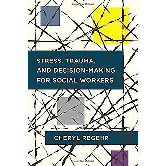 Stress - traume- og beslutningsprocessen for socialrådgivere af Stress-