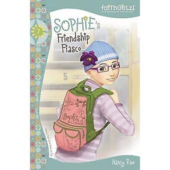 Sophies Friendship Fiasco by Rue & Nancy N.