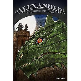 Alexander the Good Dragon by Wolf & Fred