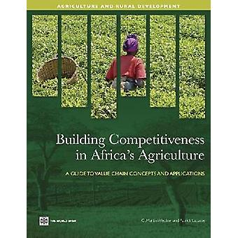 Building Competitiveness in Africas Agriculture by Webber & C. Martin