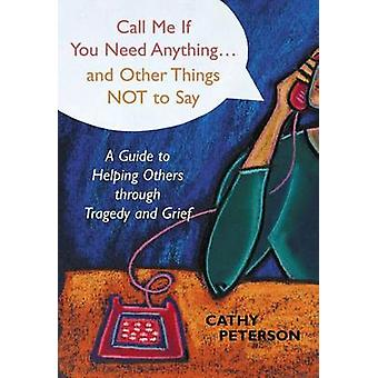 Call Me If You Need Anything and Other Things Not to Say by Peterson & Cathy