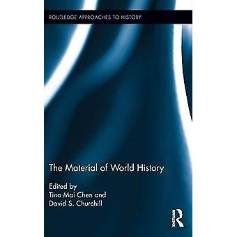 The Material of World History by Chen & Tina Mai