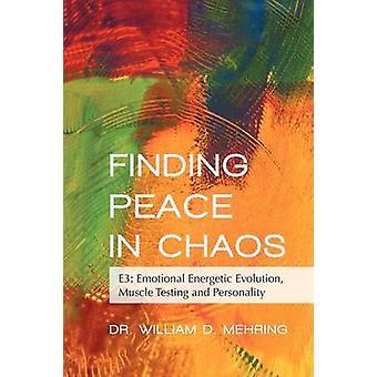Suche nach Frieden in Chaos E3 emotionale energetische Evolution Muskel testen und Persönlichkeit von Mehring & William D.