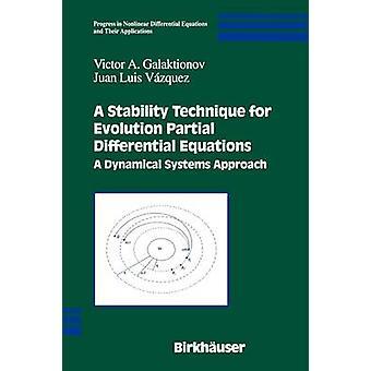 Eine Stabilität Technik für Evolution Partial Differential Equations A dynamischer Systeme nähern, indem Galaktionov & Victor A.