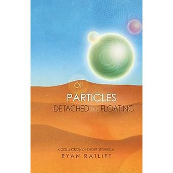 Of Particles Detached and Floating by Ratliff & Ryan