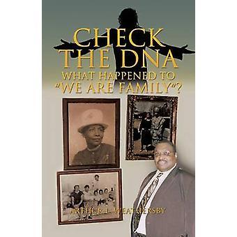 Controleer het DNA, wat is er gebeurd met wij zijn familie door Weathersby & Arthur L.