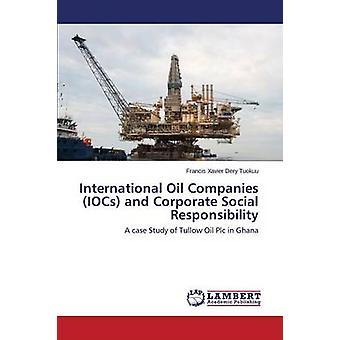 Internationalen Ölgesellschaften IOCs und Corporate Social Responsibility von Tuokuu Francis Xavier Dery