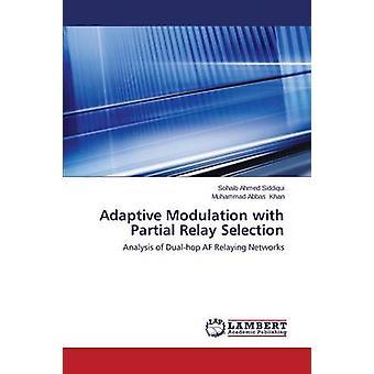 Adaptive modulatie met gedeeltelijke Relay selectie door Siddiqui Sohaib Ahmed