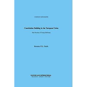 Constitution Building in the European Union by Smith & Brendan P.G.