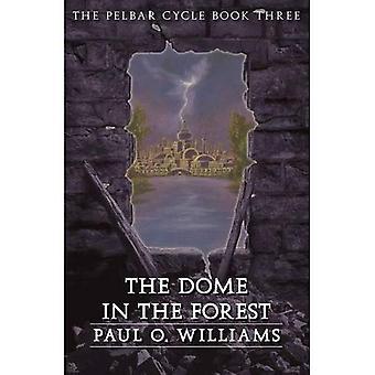 Kuppel im Wald: BK 3: Pelbar Zyklus (abgesehen von Armageddon-Serie)