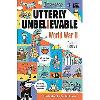 Helt otroligt: WWII i fakta
