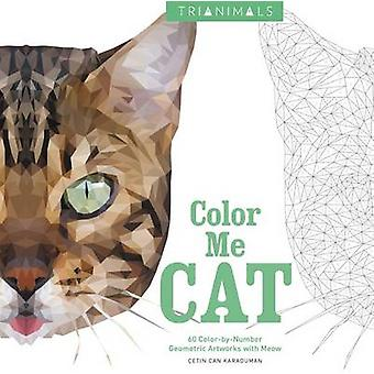 Trianimals - Color Me Cat - 60 Color-By-Number Geometric Artworks with