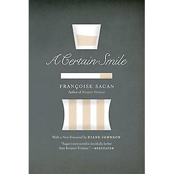 A Certain Smile by Francoise Sagan - Anne Green - 9780226733470 Book