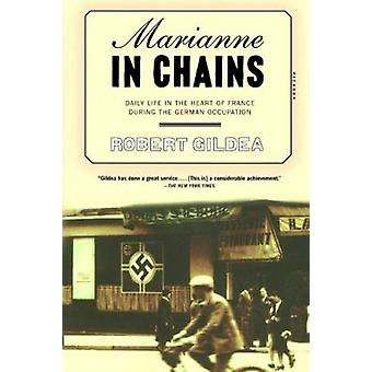Marianne in Chains - Daily Life in the Heart of France During the Germ