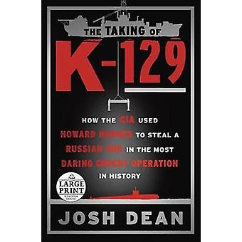 The Taking of K-129 - How the CIA Used Howard Hughes to Steal a Russia