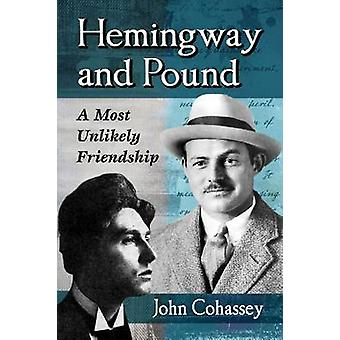 Hemingway and Pound - A Most Unlikely Friendship by John Cohassey - 97
