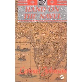 Hand on the Navel - The Sierra Leone Trilogy by Lemuel A. Johnson - 97