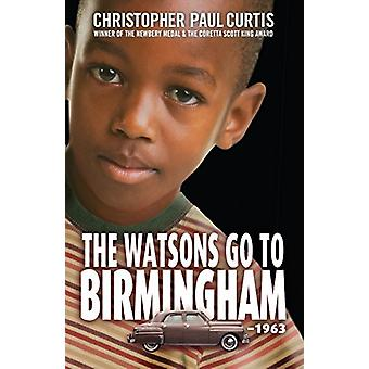 The Watsons Go to Birmingham - 1963 by Christopher Paul Curtis - 9781