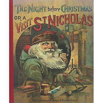 The Night Before Christmas or a Visit from St. Nicholas by Clement C
