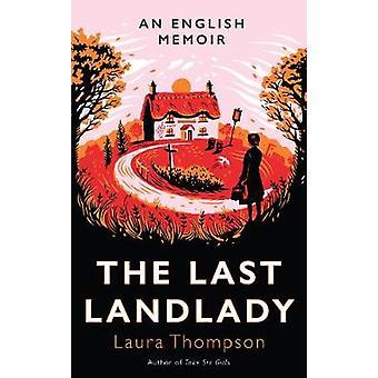 The Last Landlady - An English Memoir by Laura Thompson - 978178352502