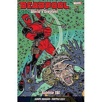 Deadpool - World's Greatest Vol. 3 - The End Of An Error by Scott Kobli