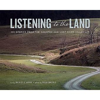 Listening to the Land - Stories from the Cacapon and Lost River Valley